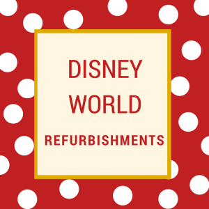 Disney World Refurbishments